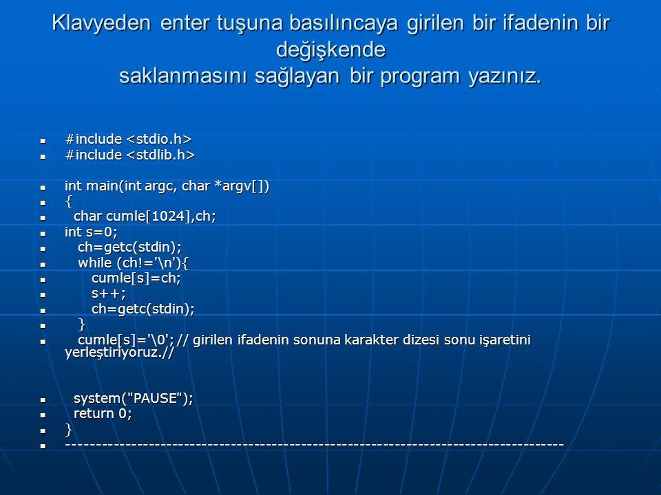 Klavyeden enter tuşuna basılıncaya girilen bir ifadenin bir değişkende saklanmasını sağlayan bir program yazınız.