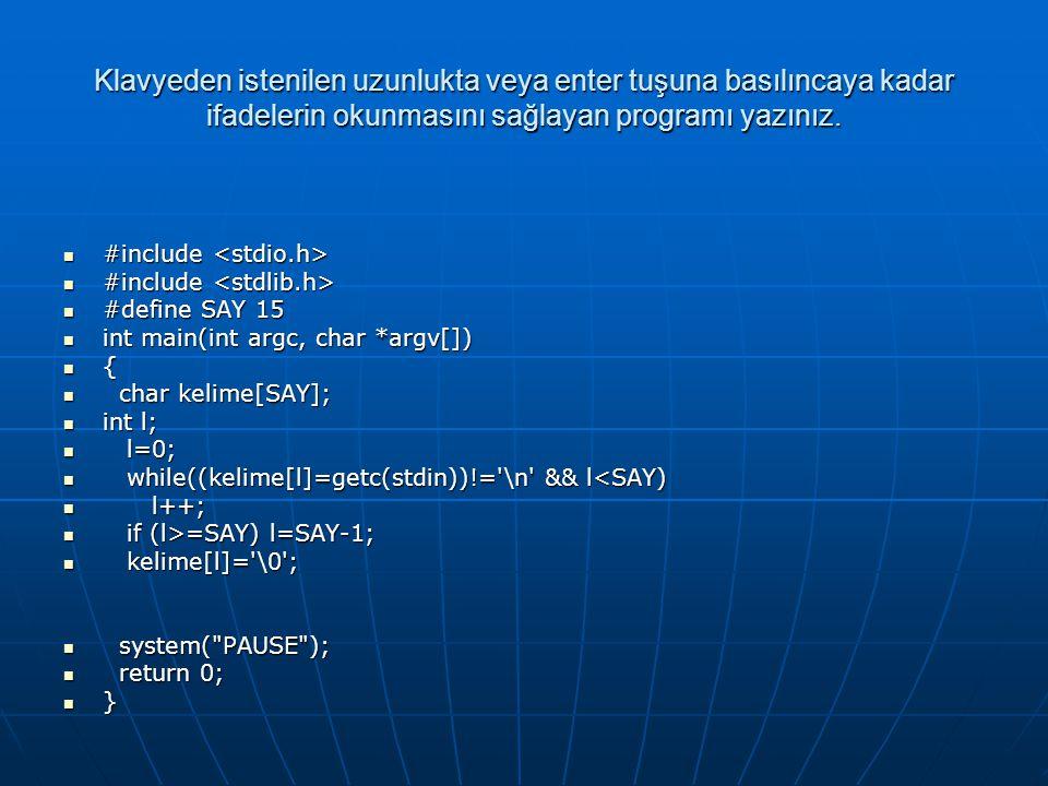 Klavyeden istenilen uzunlukta veya enter tuşuna basılıncaya kadar ifadelerin okunmasını sağlayan programı yazınız.