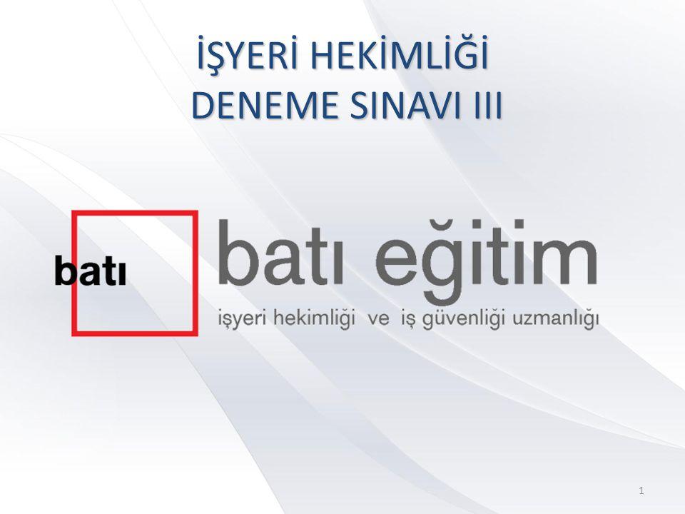 İŞYERİ HEKİMLİĞİ DENEME SINAVI III