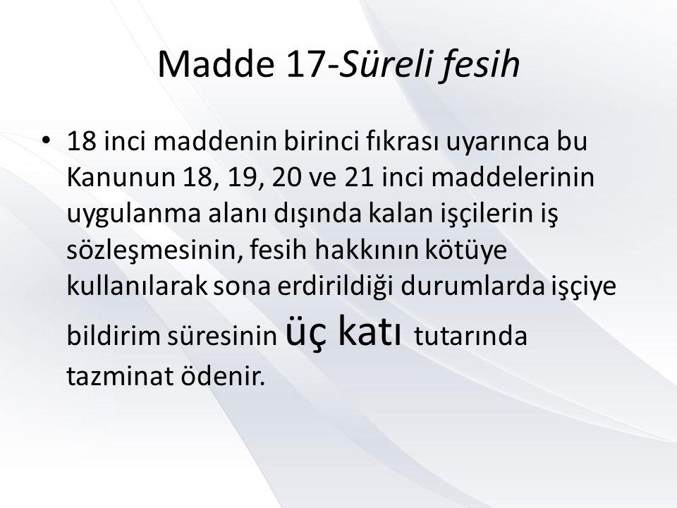 Madde 17-Süreli fesih