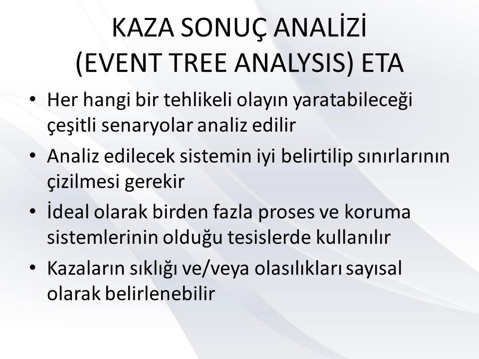 KAZA SONUÇ ANALİZİ (EVENT TREE ANALYSIS) ETA