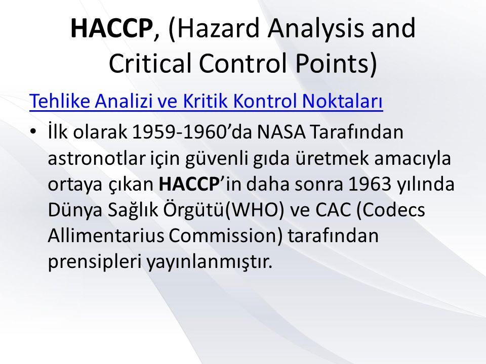 HACCP, (Hazard Analysis and Critical Control Points)