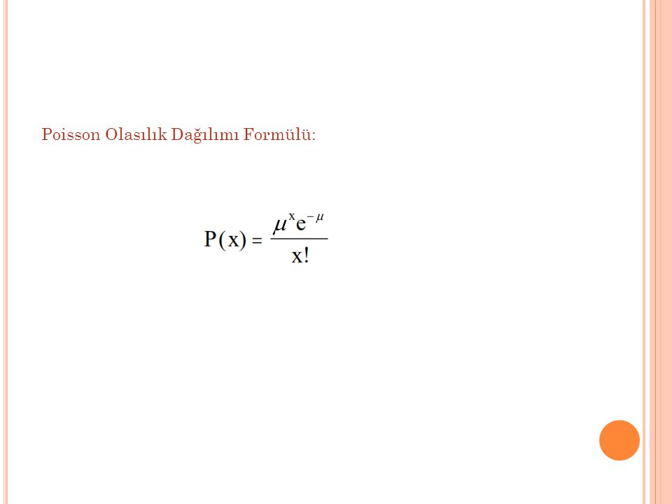 Poisson Olasılık Dağılımı Formülü: