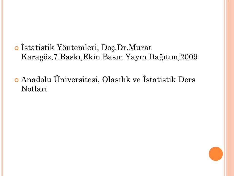 İstatistik Yöntemleri, Doç. Dr. Murat Karagöz,7