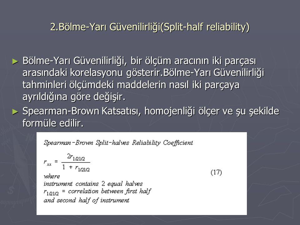 2.Bölme-Yarı Güvenilirliği(Split-half reliability)