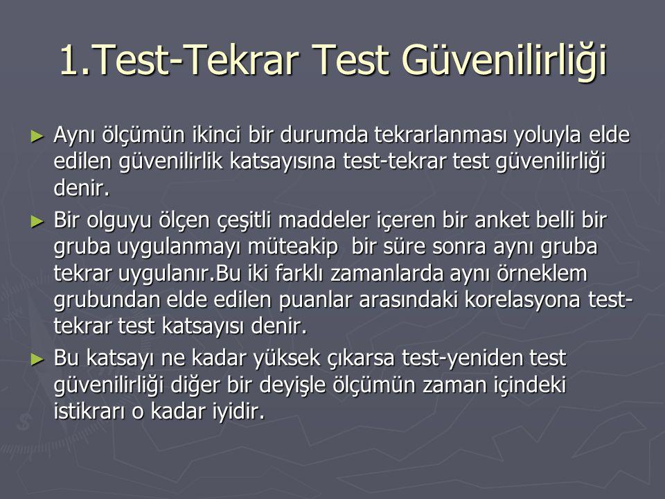 1.Test-Tekrar Test Güvenilirliği