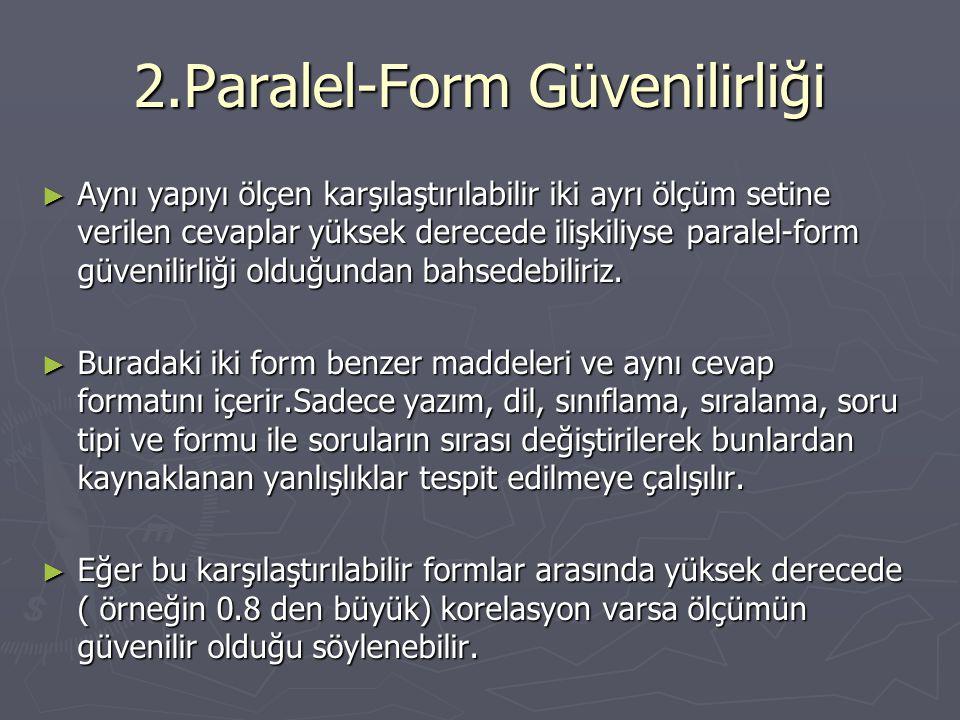 2.Paralel-Form Güvenilirliği