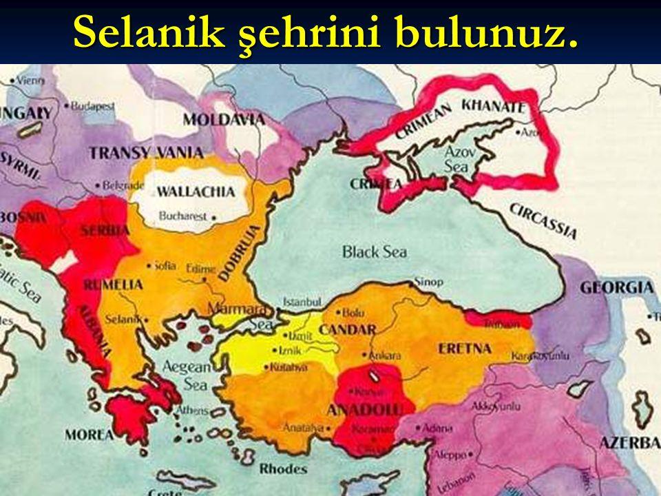 Selanik şehrini bulunuz.