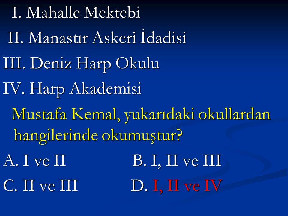 I. Mahalle Mektebi II. Manastır Askeri İdadisi. III. Deniz Harp Okulu. IV. Harp Akademisi.