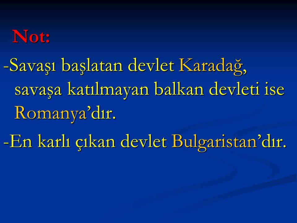 -En karlı çıkan devlet Bulgaristan'dır.
