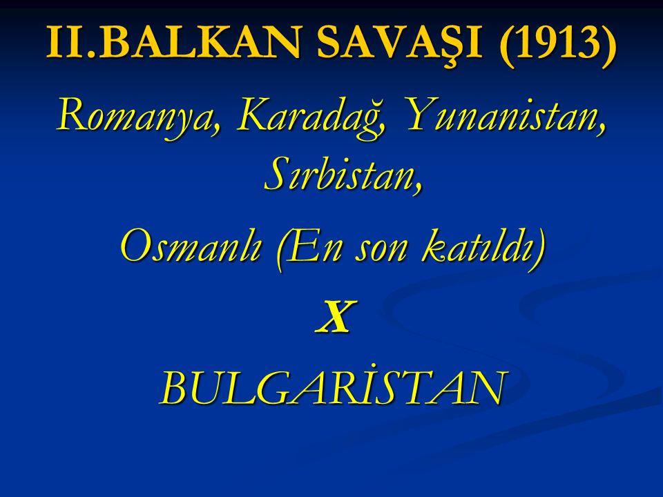 Romanya, Karadağ, Yunanistan, Sırbistan, Osmanlı (En son katıldı) X