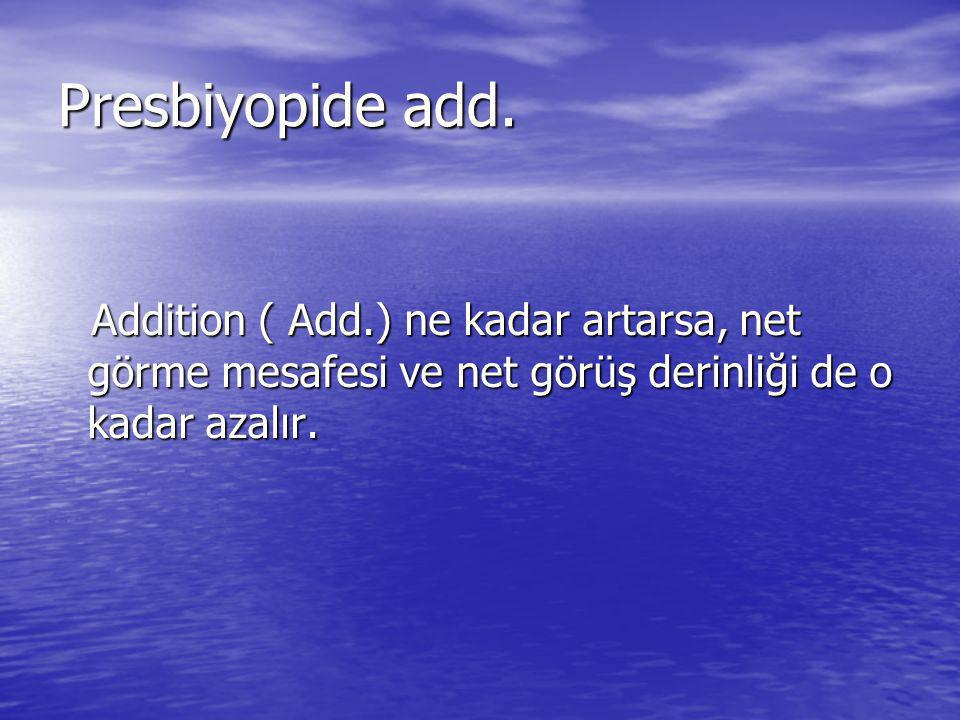 Presbiyopide add.