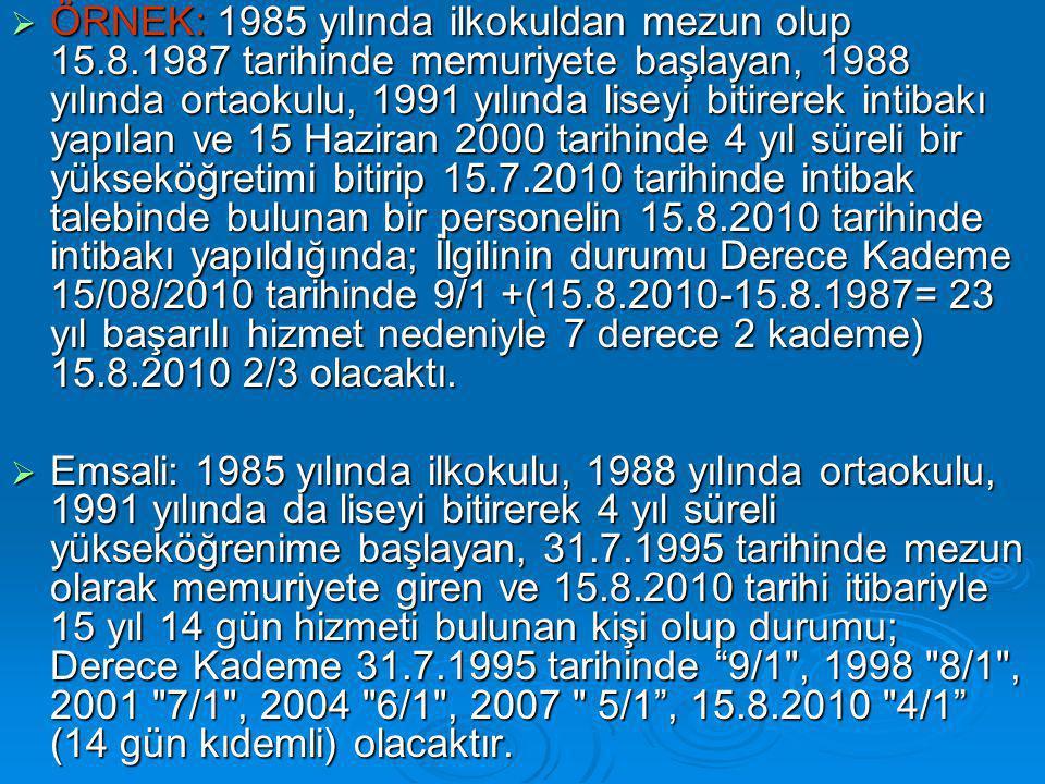 ÖRNEK: 1985 yılında ilkokuldan mezun olup 15. 8