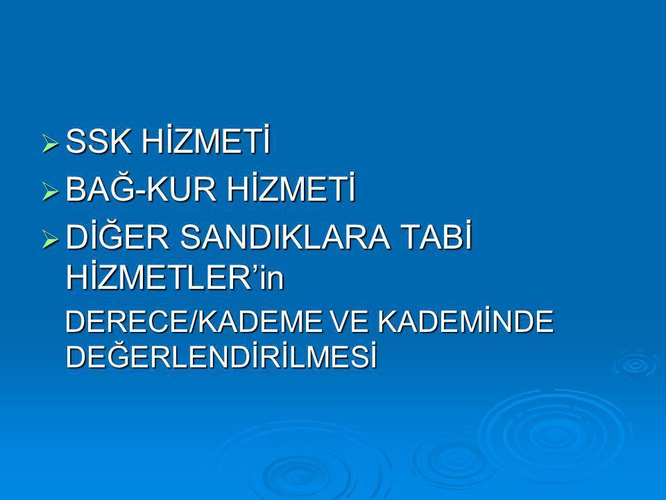 DİĞER SANDIKLARA TABİ HİZMETLER'in