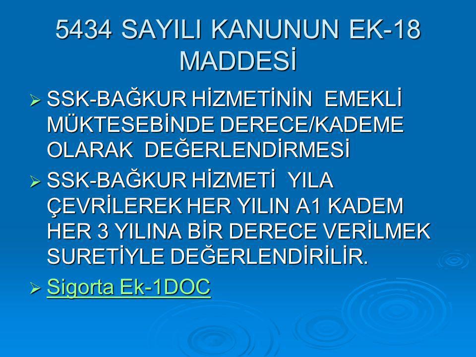 5434 SAYILI KANUNUN EK-18 MADDESİ