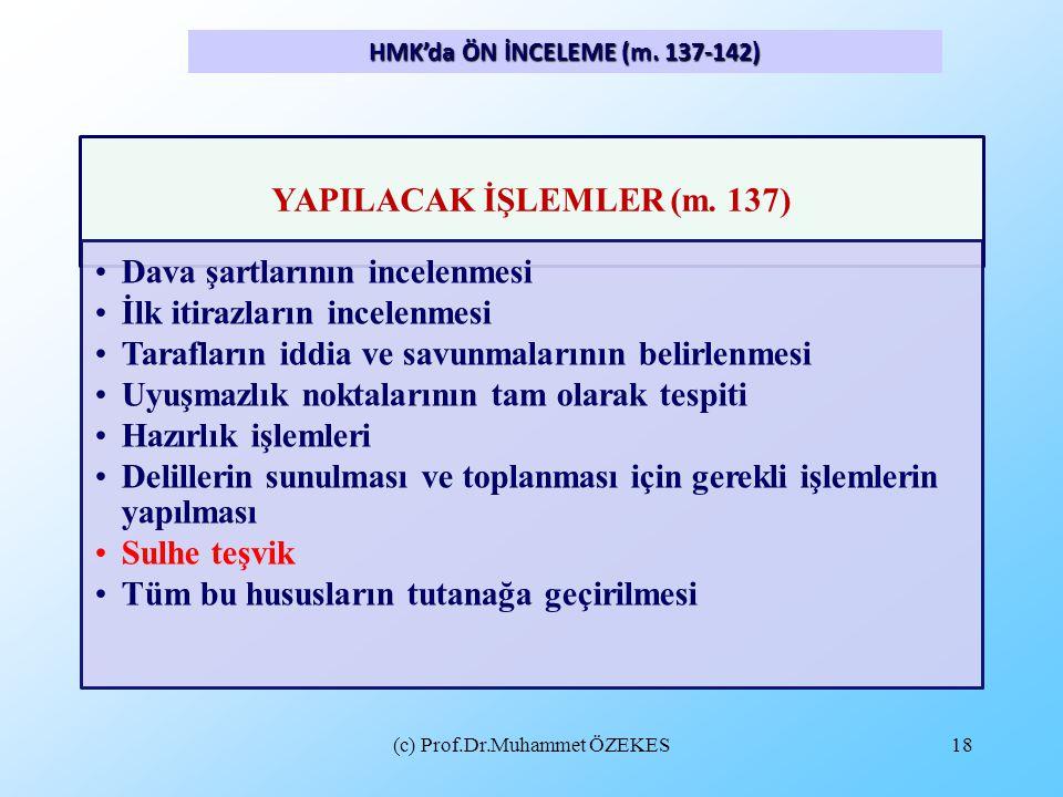 HMK'da ÖN İNCELEME (m. 137-142)