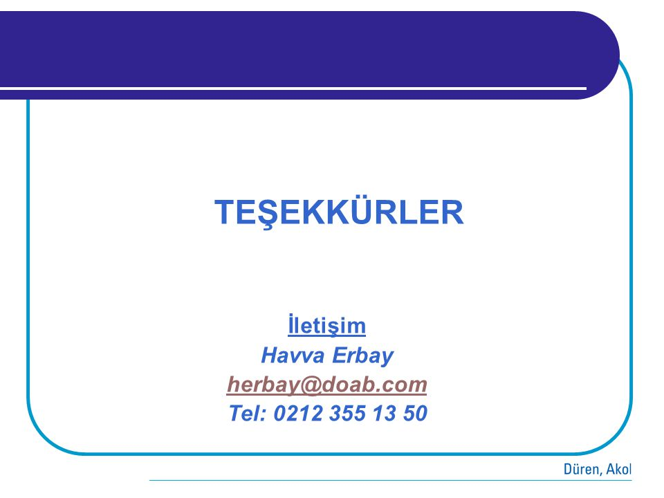 TEŞEKKÜRLER İletişim Havva Erbay herbay@doab.com Tel: 0212 355 13 50
