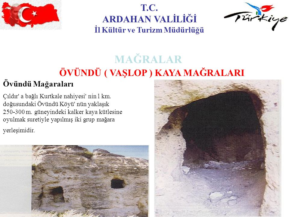 İl Kültür ve Turizm Müdürlüğü ÖVÜNDÜ ( VAŞLOP ) KAYA MAĞRALARI