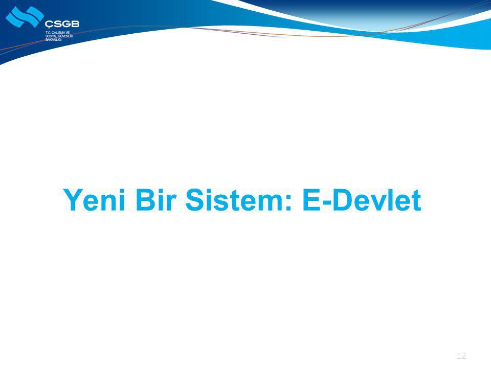 Yeni Bir Sistem: E-Devlet