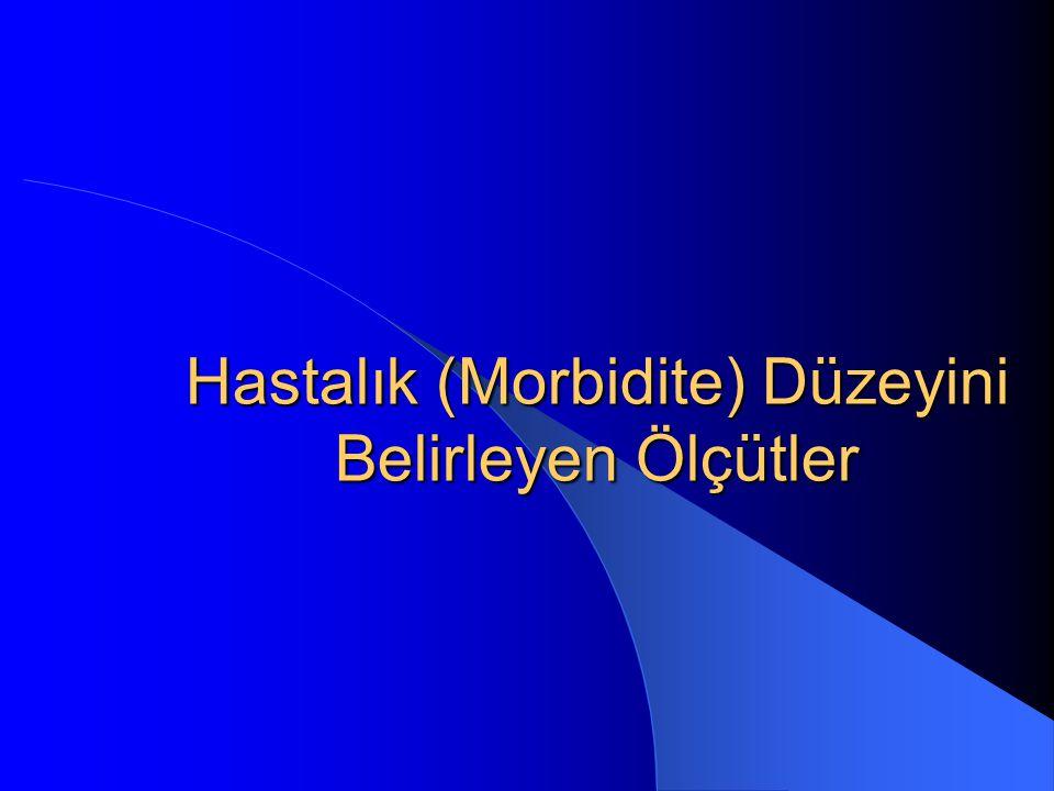 Hastalık (Morbidite) Düzeyini Belirleyen Ölçütler