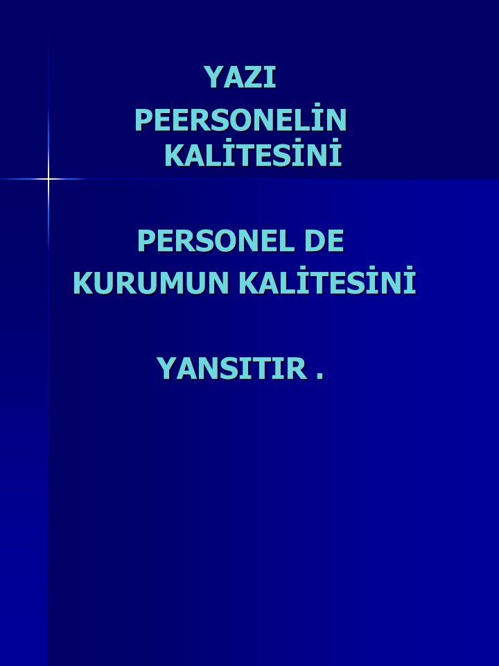 PEERSONELİN KALİTESİNİ