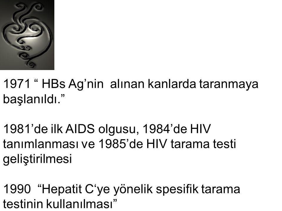 1971 HBs Ag'nin alınan kanlarda taranmaya başlanıldı.