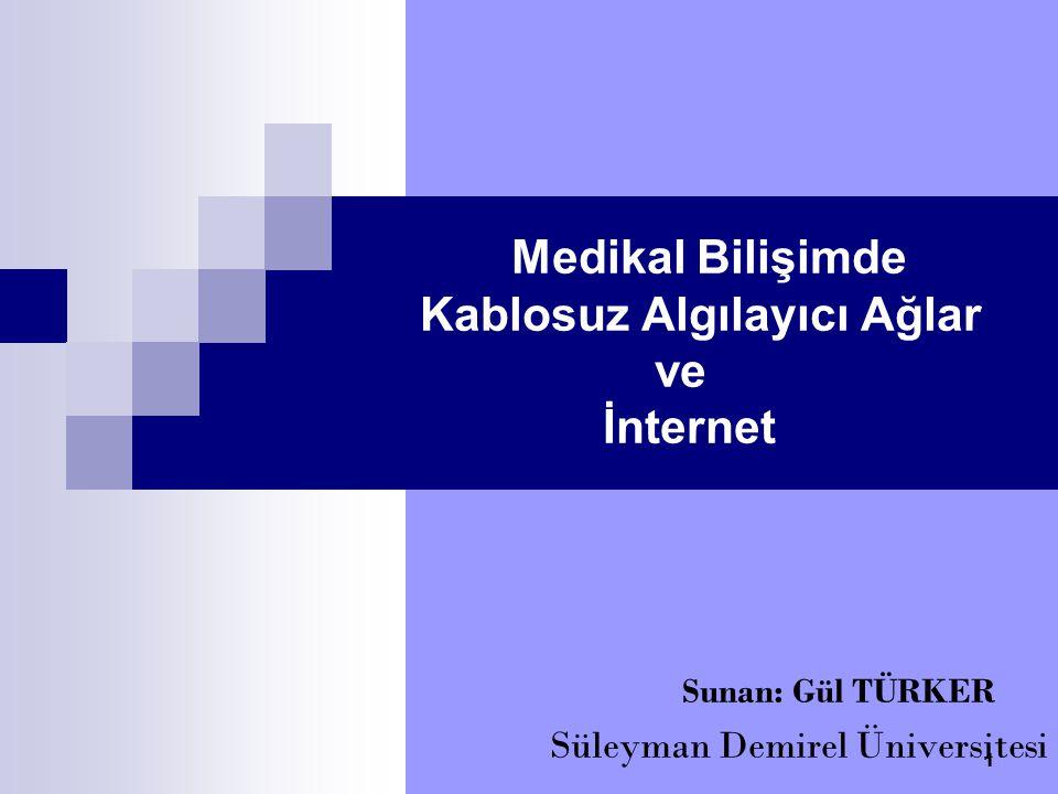 Medikal Bilişimde Kablosuz Algılayıcı Ağlar ve İnternet