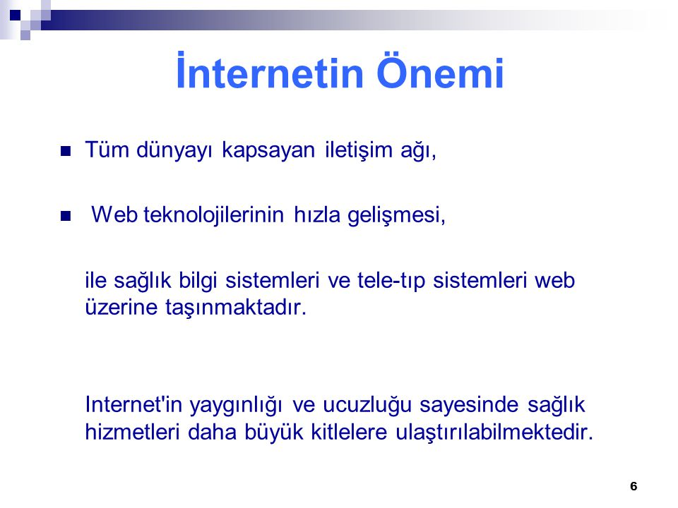 İnternetin Önemi Tüm dünyayı kapsayan iletişim ağı,