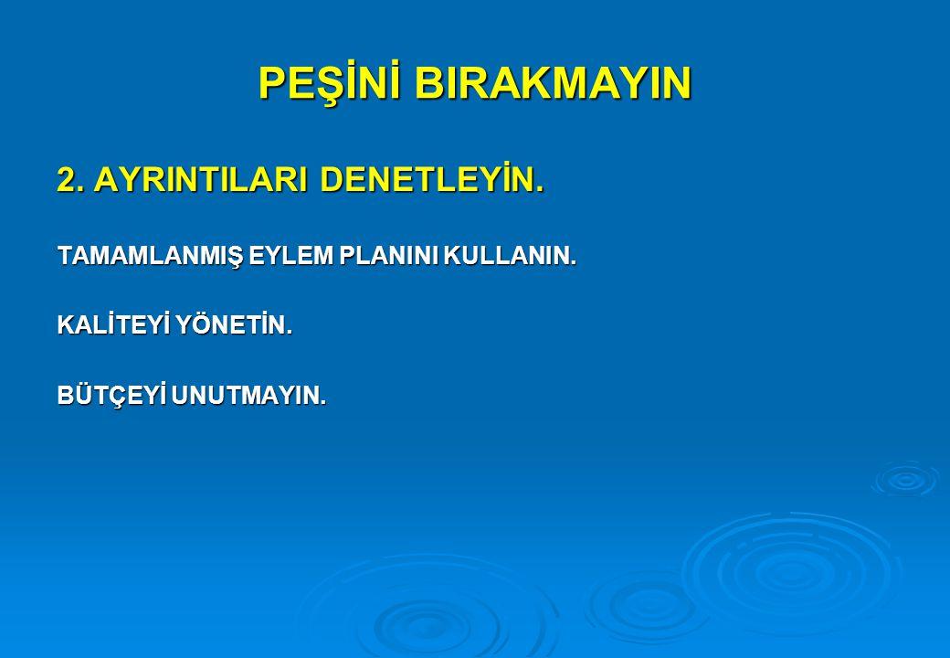 PEŞİNİ BIRAKMAYIN 2. AYRINTILARI DENETLEYİN.