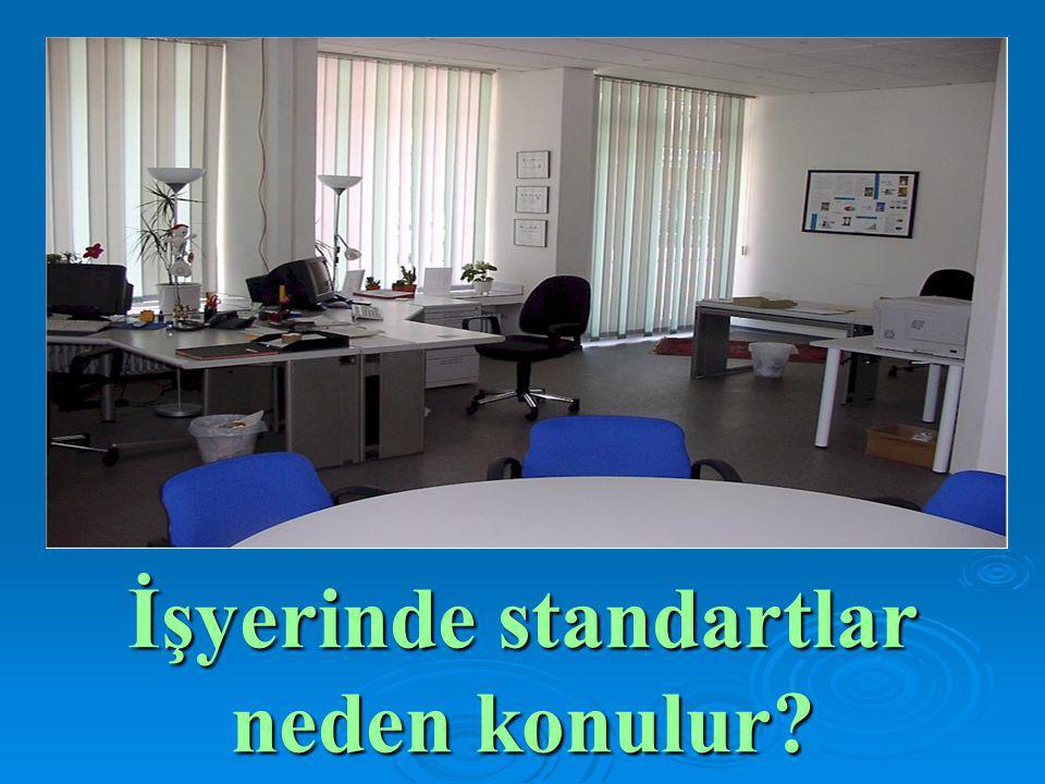 İşyerinde standartlar neden konulur