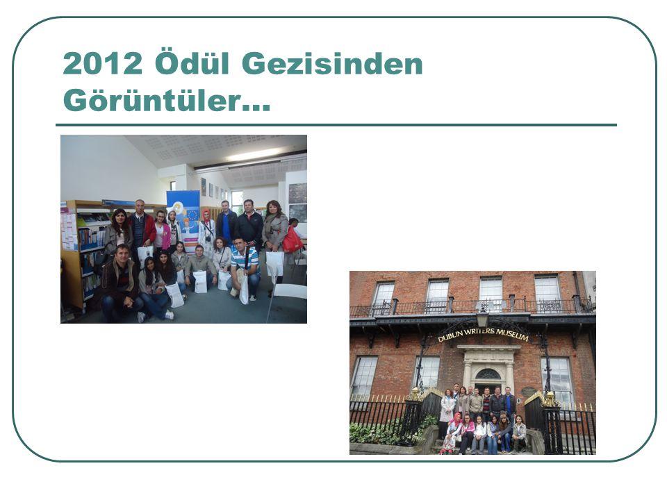 2012 Ödül Gezisinden Görüntüler…