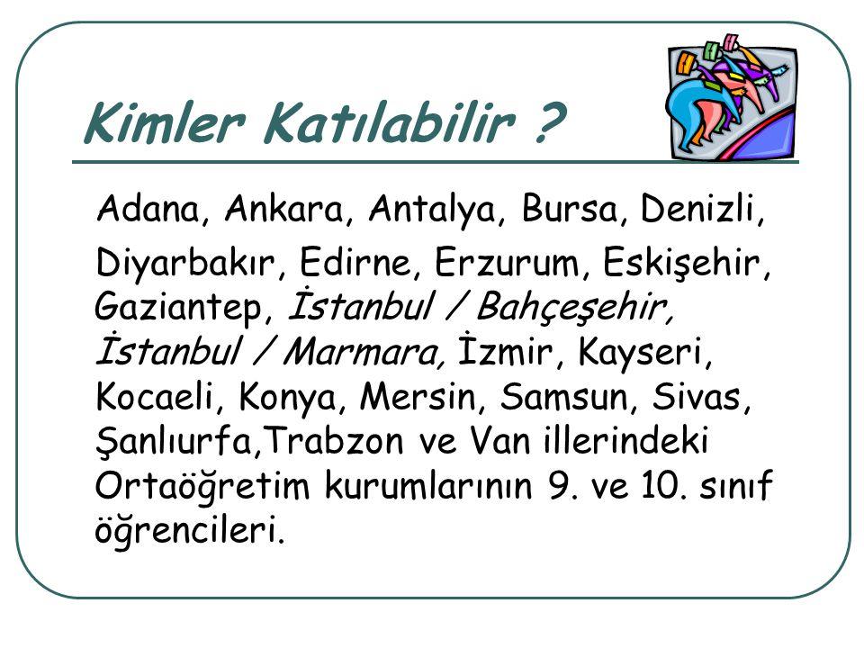 Kimler Katılabilir Adana, Ankara, Antalya, Bursa, Denizli,