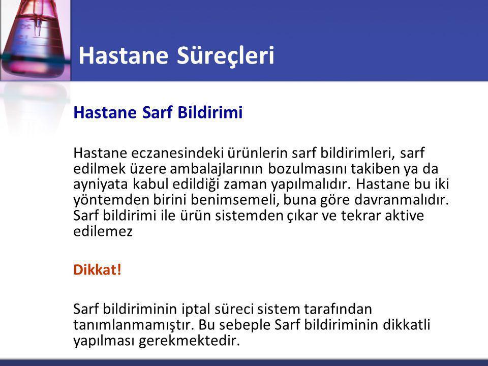 Hastane Süreçleri Hastane Sarf Bildirimi