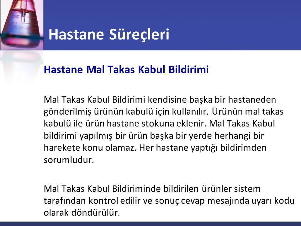 Hastane Süreçleri Hastane Mal Takas Kabul Bildirimi