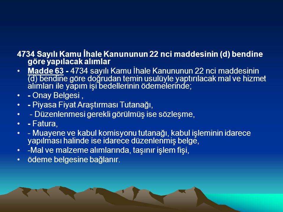4734 Sayılı Kamu İhale Kanununun 22 nci maddesinin (d) bendine göre yapılacak alımlar
