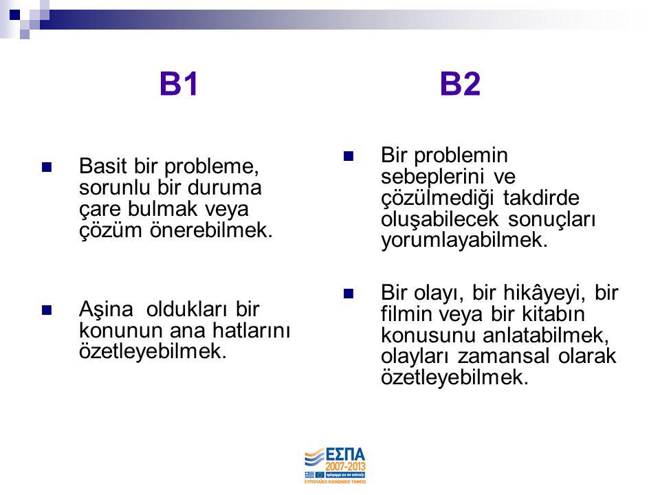 B1 B2 Bir problemin sebeplerini ve çözülmediği takdirde oluşabilecek sonuçları yorumlayabilmek.