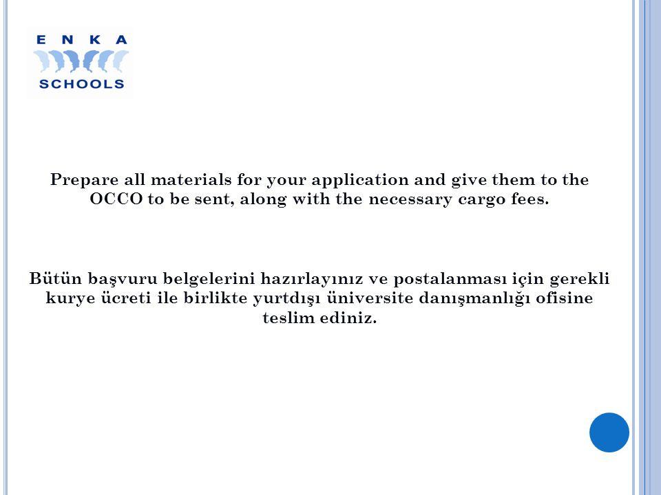 Prepare all materials for your application and give them to the OCCO to be sent, along with the necessary cargo fees.