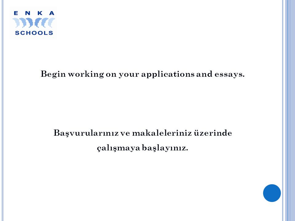 Begin working on your applications and essays