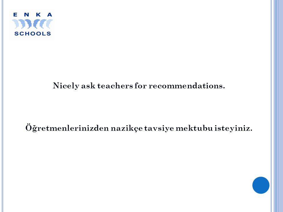 Nicely ask teachers for recommendations