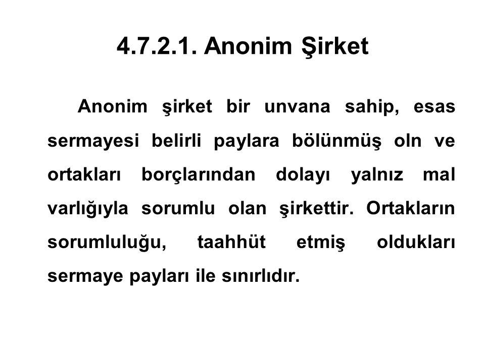 4.7.2.1. Anonim Şirket
