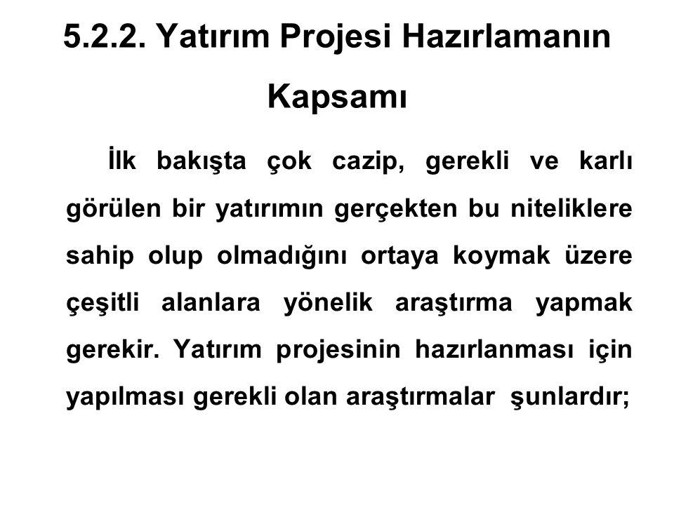 5.2.2. Yatırım Projesi Hazırlamanın Kapsamı