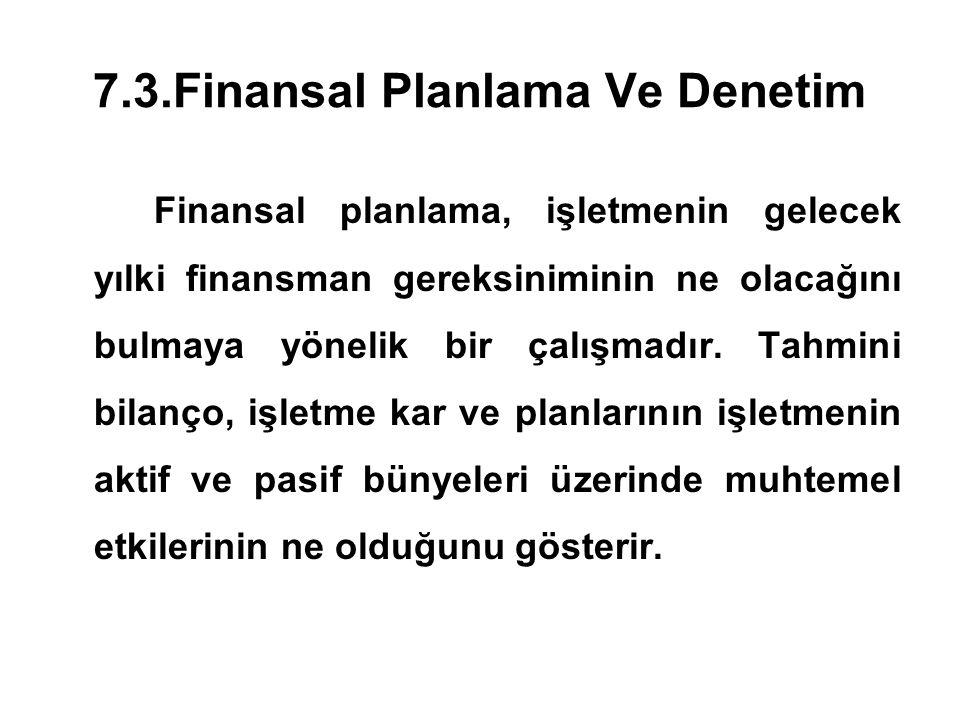7.3.Finansal Planlama Ve Denetim