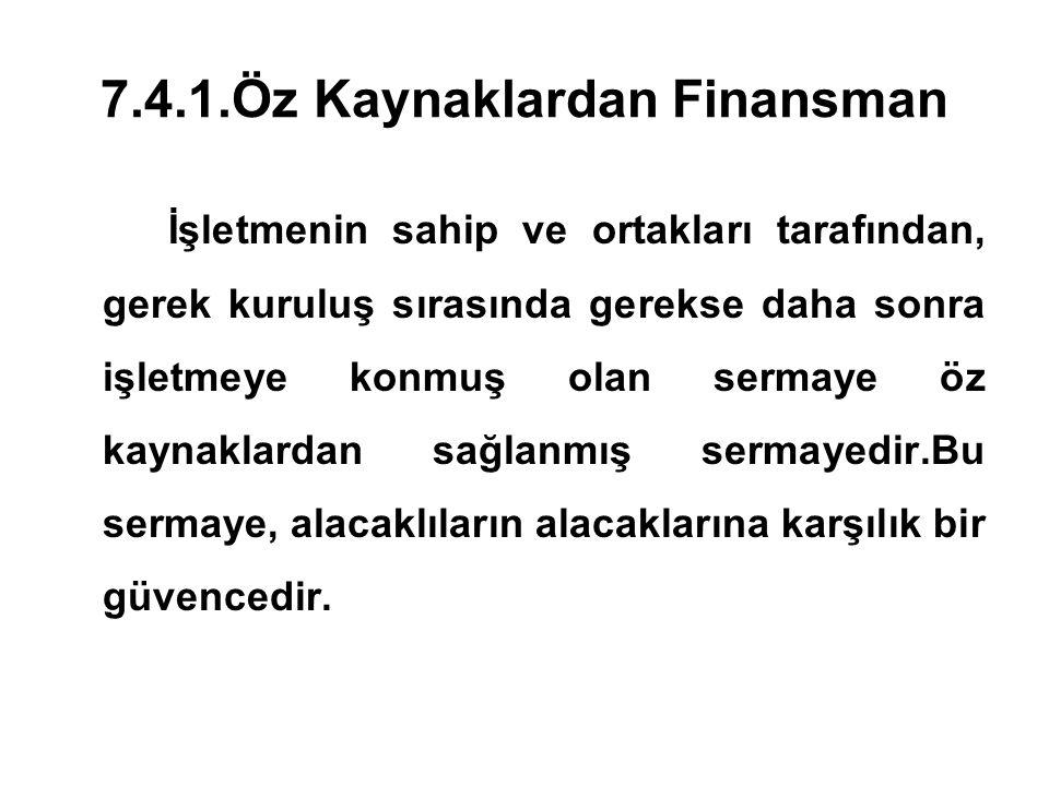 7.4.1.Öz Kaynaklardan Finansman
