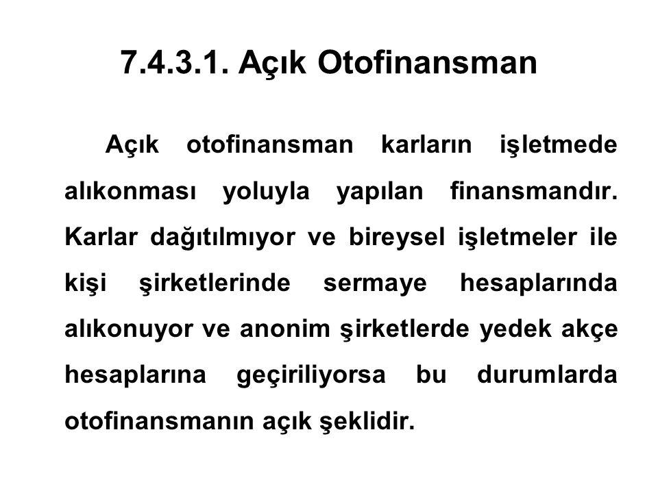 7.4.3.1. Açık Otofinansman