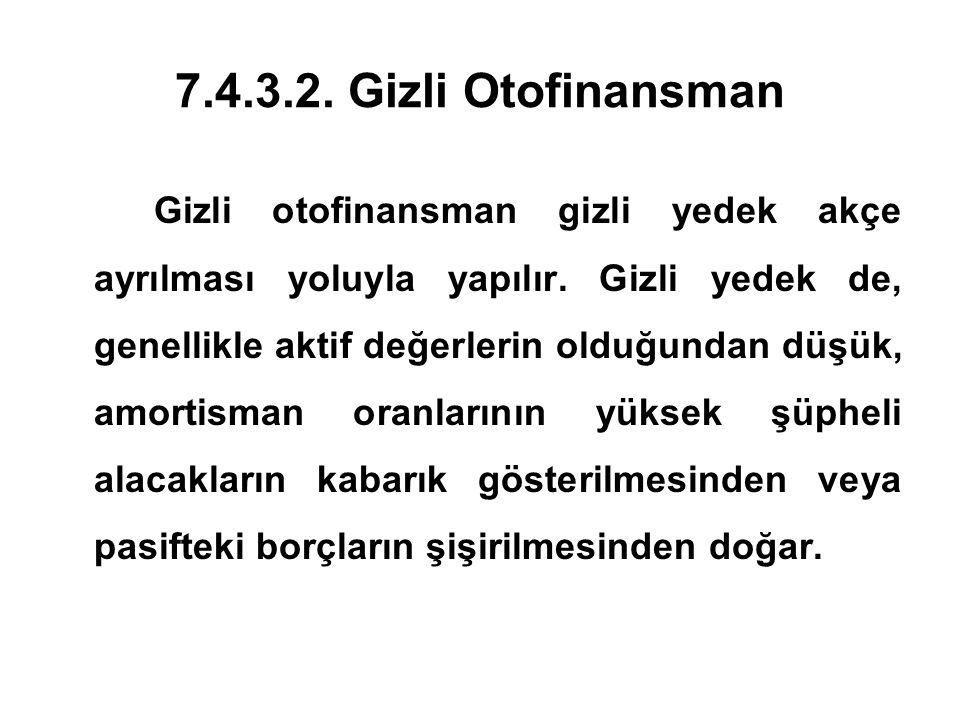 7.4.3.2. Gizli Otofinansman