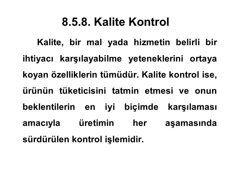 8.5.8. Kalite Kontrol