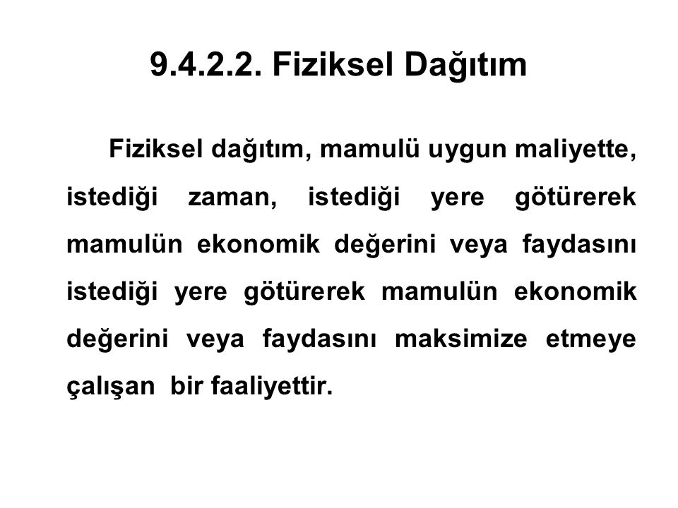 9.4.2.2. Fiziksel Dağıtım