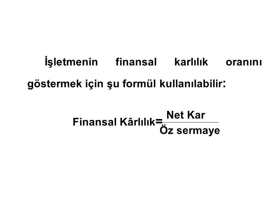 İşletmenin finansal karlılık oranını göstermek için şu formül kullanılabilir:
