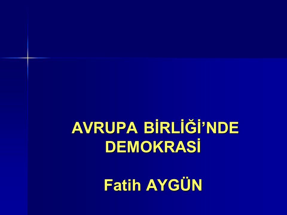 AVRUPA BİRLİĞİ'NDE DEMOKRASİ Fatih AYGÜN