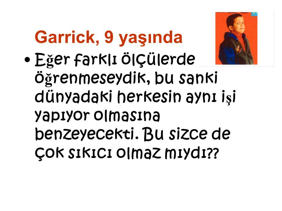 Garrick, 9 yaşında